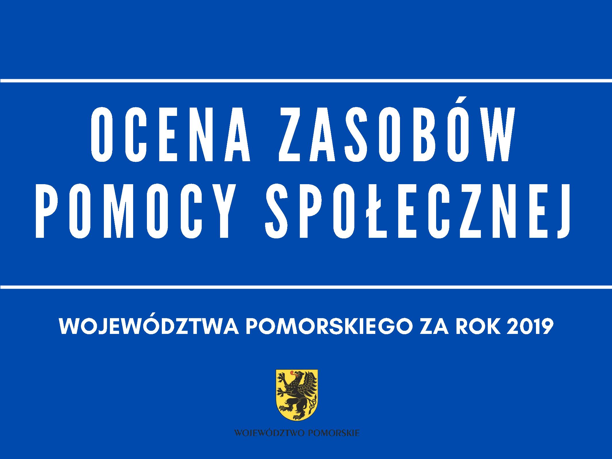 Ocena zasobów pomocy społecznej województwa pomorskiego za rok 2019