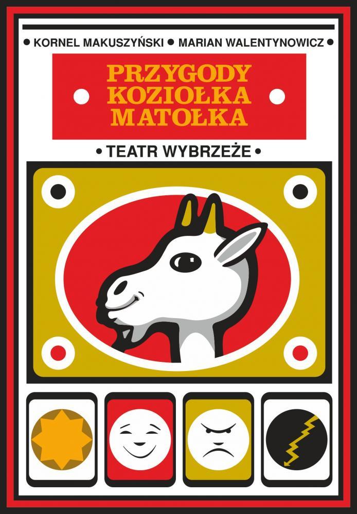 """Plakat spektaklu """"Przygody Koziołka Matołka"""
