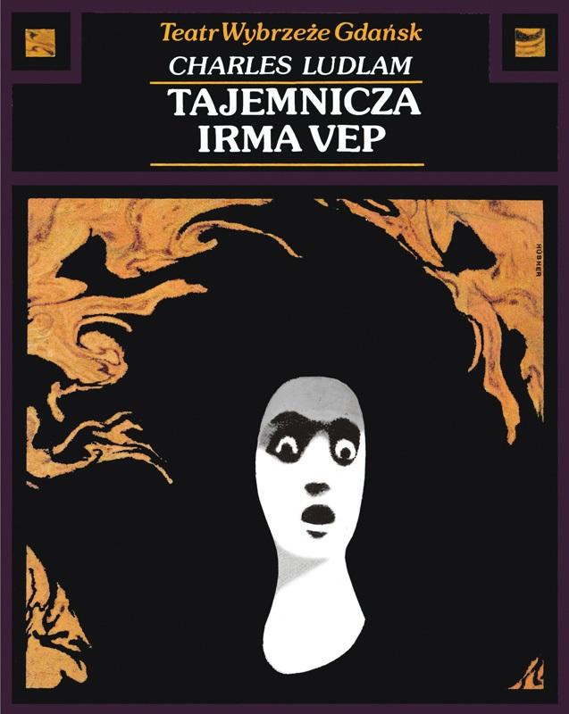 Plakat spektaklu Tajemnicza Irma Vep