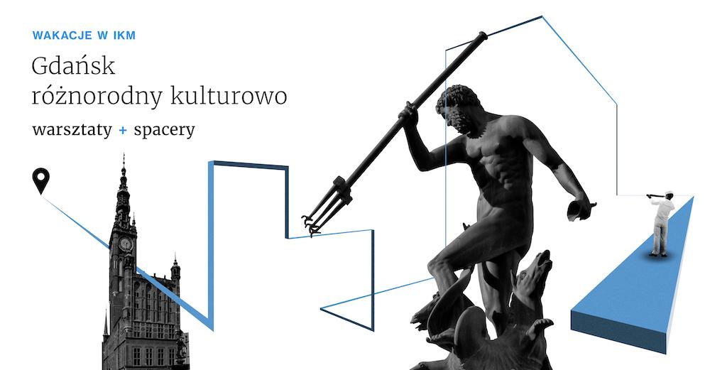 Warsztaty – Wakacje w IKM. Gdańsk różnorodny kulturowo_baner