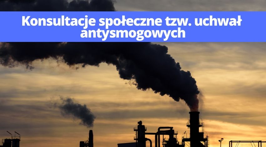 Konsultacje projektów uchwał Sejmiku Województwa Pomorskiego w sprawie wprowadzenia na obszarach województwa pomorskiego, z wyłączeniem Gminy Miasta Sopotu, ograniczeń i zakazów w zakresie eksploatacji instalacji, w których następuje spalanie paliw