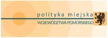 Koncepcja zrównoważonej polityki miejskiej województwa pomorskiego