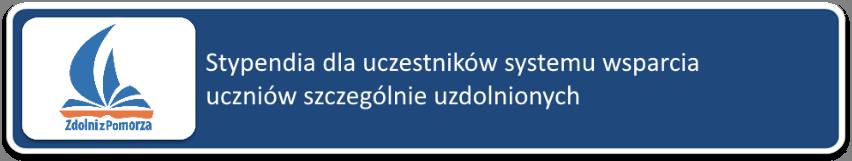 """Stypendia dla uczestników systemu wsparcia uczniów szczególnie uzdolnionych """"Zdolni z Pomorza"""""""