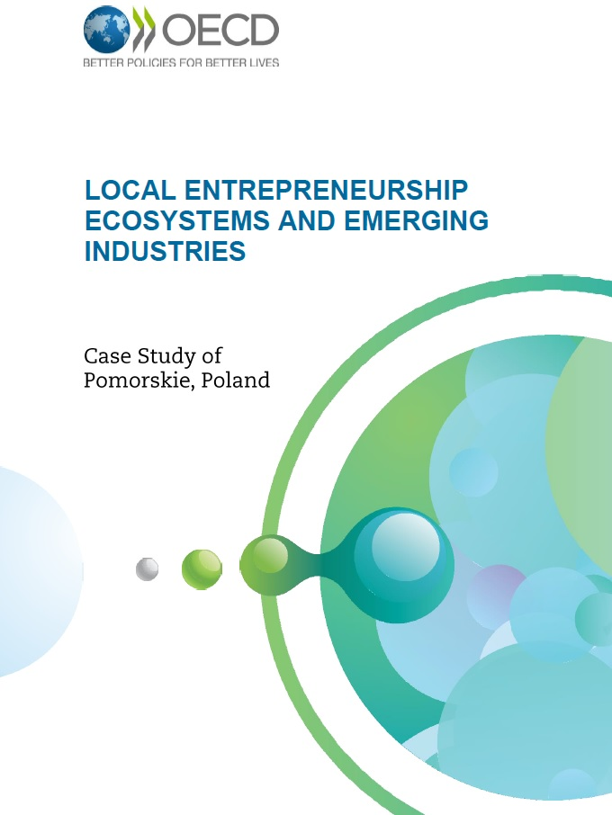 Raport OECD – Local Entrepreneurship Ecosystems and Emerging Industries. Case Study of Pomorskie